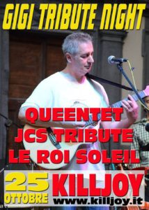 GIOVEDI 25/10 - GIGI TRIBUTE NIGHT con Queentet, JCS Tribute e Le Roi Soleil @ KILL JOY