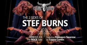VENERDI 4/6 - THE ROCK SIDE OF STEF BURNS @ KILL JOY