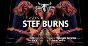 VENERDI 4/6 - THE ROCK SIDE OF STEF BURNS @ KILL JOY